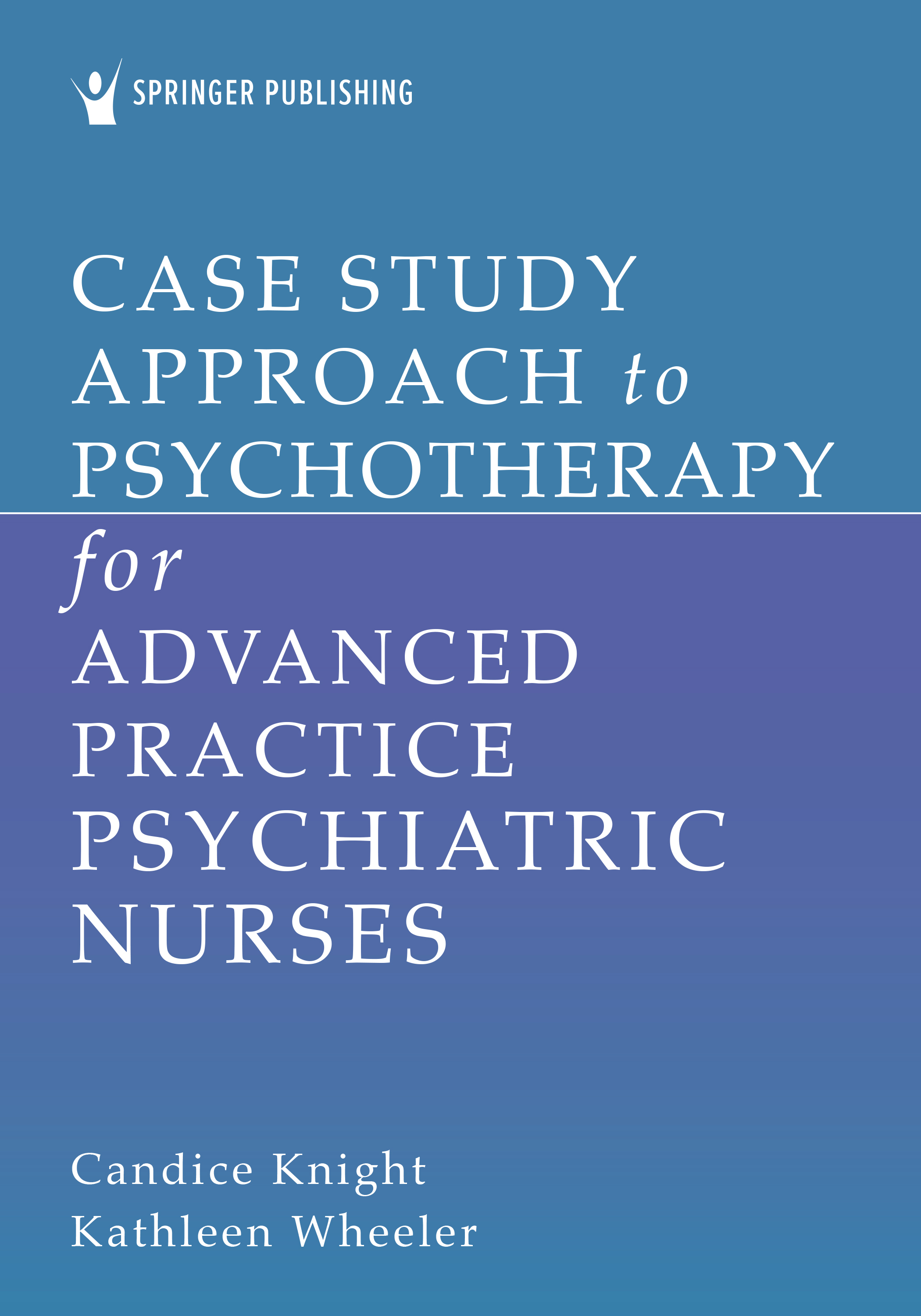 Case Study Approach to Psychotherapy for Advanced Practice Psychiatric Nurses