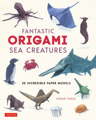 Fantastic Origami Sea Creatures