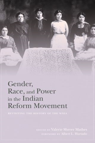 Gender, Race, and Power in the Indian Reform Movement