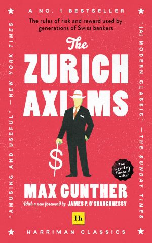 The Zurich Axioms (Harriman Classics)