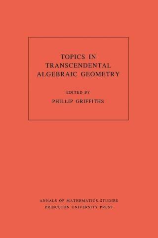 Topics in Transcendental Algebraic Geometry. (AM-106), Volume 106