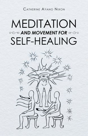 Meditation and Movement for Self-Healing