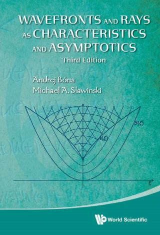 Wavefronts And Rays As Characteristics And Asymptotics (Third Edition)