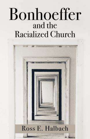 Bonhoeffer and the Racialized Church