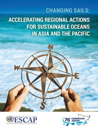 Changing Sails: Accelerating Regional Actions for Sustainable Oceans in Asia and the Pacific