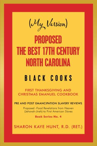 (My Version)  Proposed -The Best 17Th Century  North Carolina  Black Cooks
