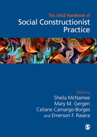 The Sage Handbook of Social Constructionist Practice