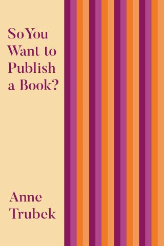 So You Want to Publish a Book?