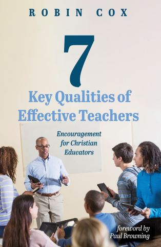 7 Key Qualities of Effective Teachers