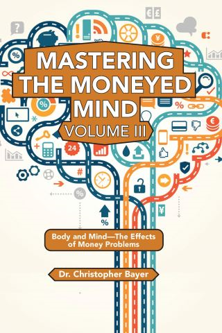 Mastering the Moneyed Mind, Volume III