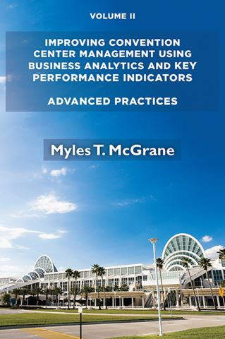 Improving Convention Center Management Using Business Analytics and Key Performance Indicators, Volume II