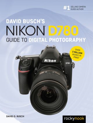 David Busch's Nikon D780 Guide to Digital Photography