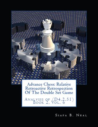 Advance Chess: Relative Retroactive Retrospection of the Double Set Game, Analysis of (D.4.2.51)