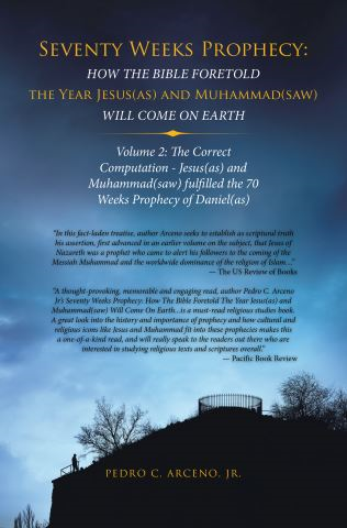 Seventy Weeks Prophecy: How the Bible Foretold the Year Jesus(As) and Muhammad(Saw) Will Come on Earth