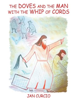 The Doves and the Man with the Whip of Cords