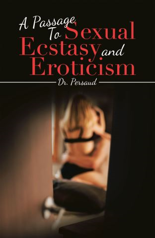 A Passage to Sexual Ecstasy and Eroticism