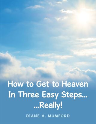 How to Get to Heaven in Three Easy Steps...