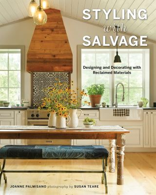 Styling with Salvage: Designing and Decorating with Reclaimed Materials