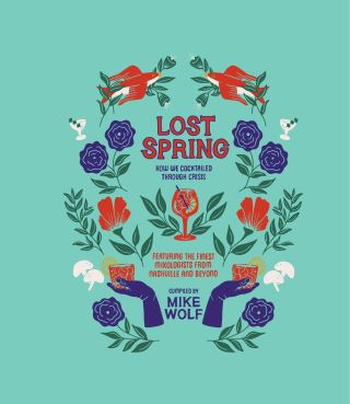 Lost Spring: How We Cocktailed Through Crisis