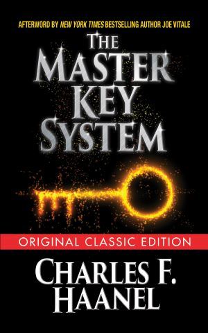 The Master Key System (Original Classic Edition)