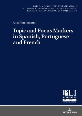 Topic and Focus Markers in Spanish, Portuguese and French