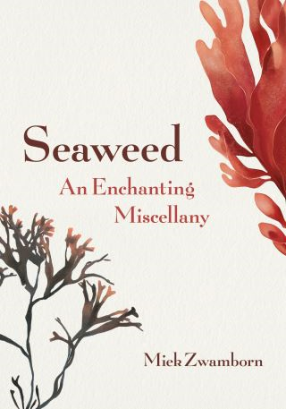 Seaweed, An Enchanting Miscellany