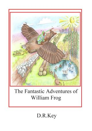 The Fantastic Adventures of William Frog