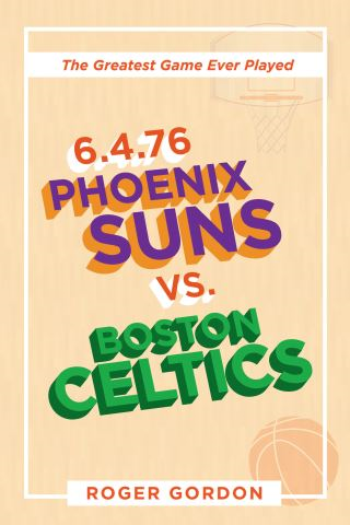 6.4.76 Phoenix Suns Vs. Boston Celtics