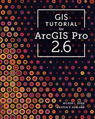 GIS Tutorial for ArcGIS Pro 2.6