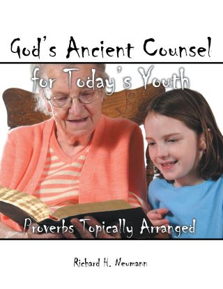 God's Ancient Counsel for Today's Youth