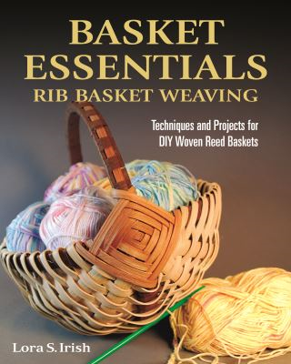 Basket Essentials: Rib Basket Weaving