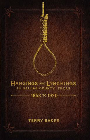 Hangings and Lynchings in Dallas County, Texas
