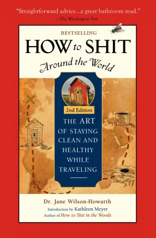 How To Shit Around the World, 2nd Edition