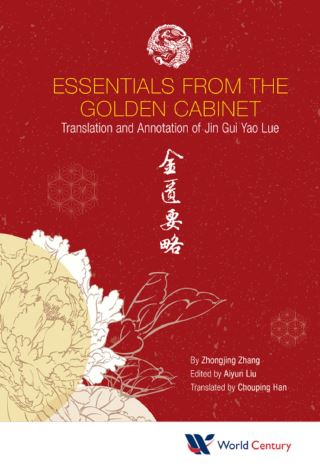 Essentials From The Golden Cabinet: Translation And Annotation Of Jin Gui Yao Lue
