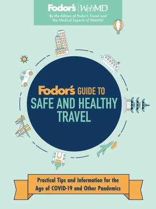 Fodor's Guide to Safe and Healthy Travel