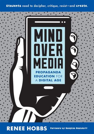 Mind Over Media: Propaganda Education for a Digital Age
