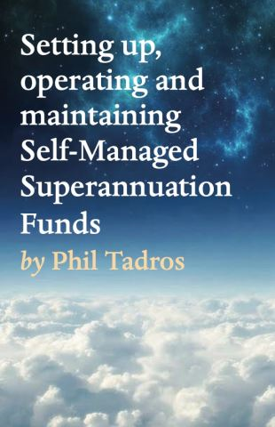 Setting up, operating and maintaining Self-Managed Superannuation Funds