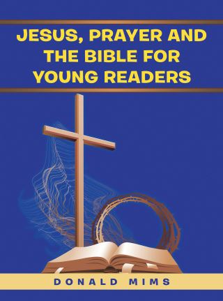 Jesus, Prayer and the Bible for Young Readers