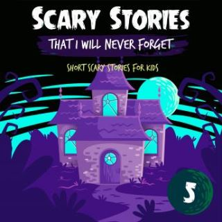 Scary Stories That I Will Never Forget: Short Scary Stories for Kids - Book 5