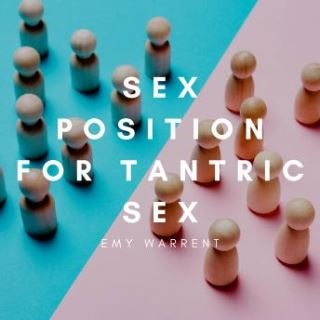 Sex Positions for Tantric Sex