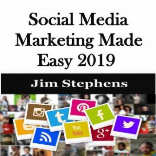 ​Social Media Marketing Made Easy 2019
