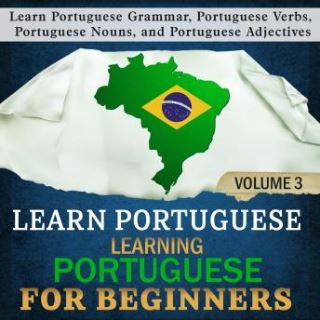 Learn Portuguese: Learning Portuguese for Beginners, 3