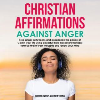 Christian Affirmations Against Anger