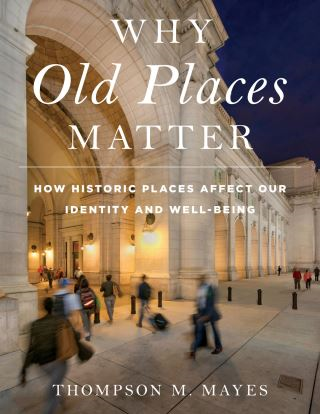 Why Old Places Matter