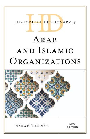 Historical Dictionary of Arab and Islamic Organizations