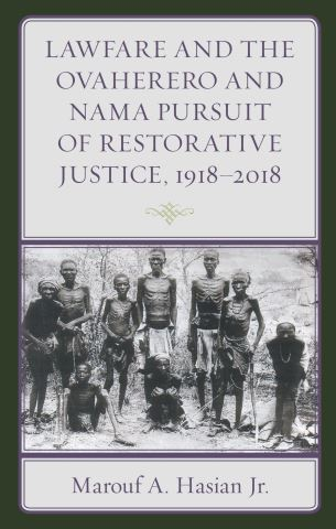 Lawfare and the Ovaherero and Nama Pursuit of Restorative Justice, 1918–2018