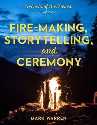 Fire-Making, Storytelling, and Ceremony