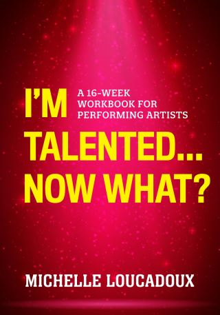 I'm Talented... Now What?