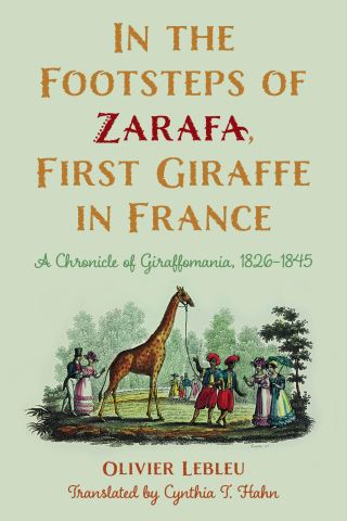 In the Footsteps of Zarafa, First Giraffe in France