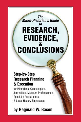 The Micro-historian's Guide to Research, Evidence, & Conclusions